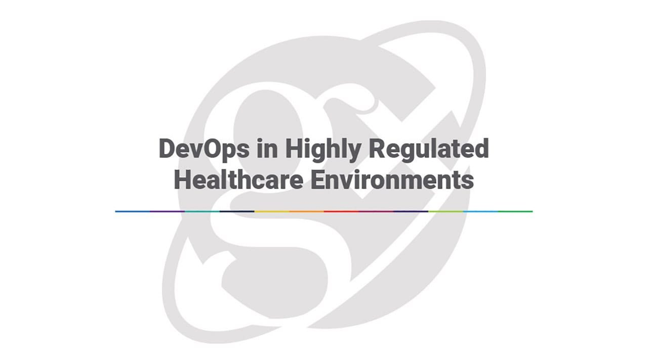 GalaxE DevOps in Highly Regulated Healthcare Environments
