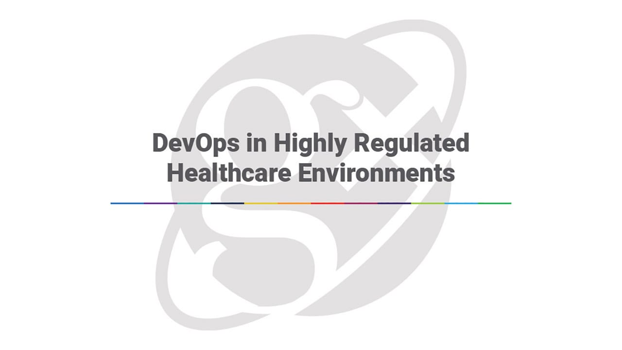 DevOps in Highly Regulated Healthcare Environments