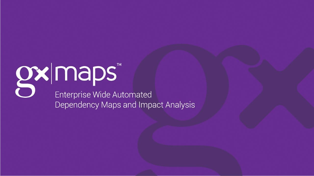 GxMaps - Enterprise Wide Automated Dependency Maps and Impact Analysis