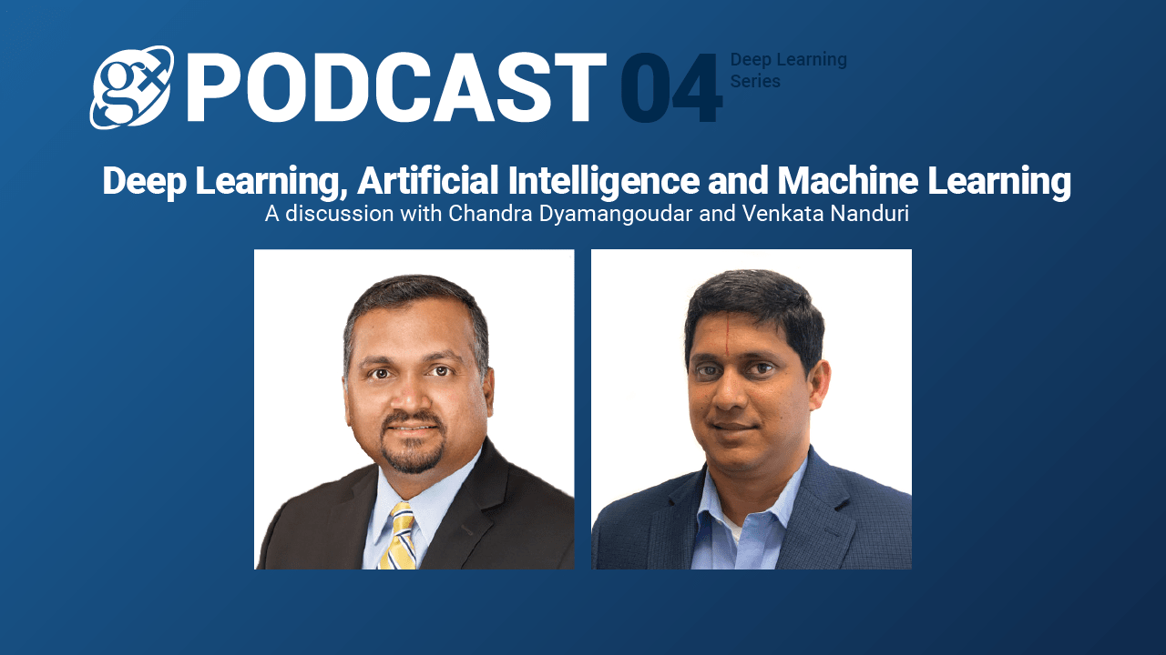 Gx Podcast 04: Deep Learning, AI and ML