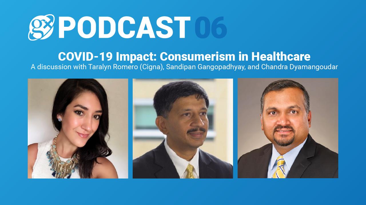 Gx Podcast 06: COVID-19 Impact: Consumerism in Healthcare