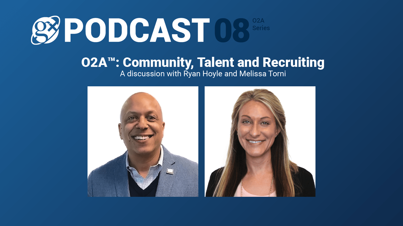 Gx Podcast 08: O2A™: Community, Talent and Recruiting