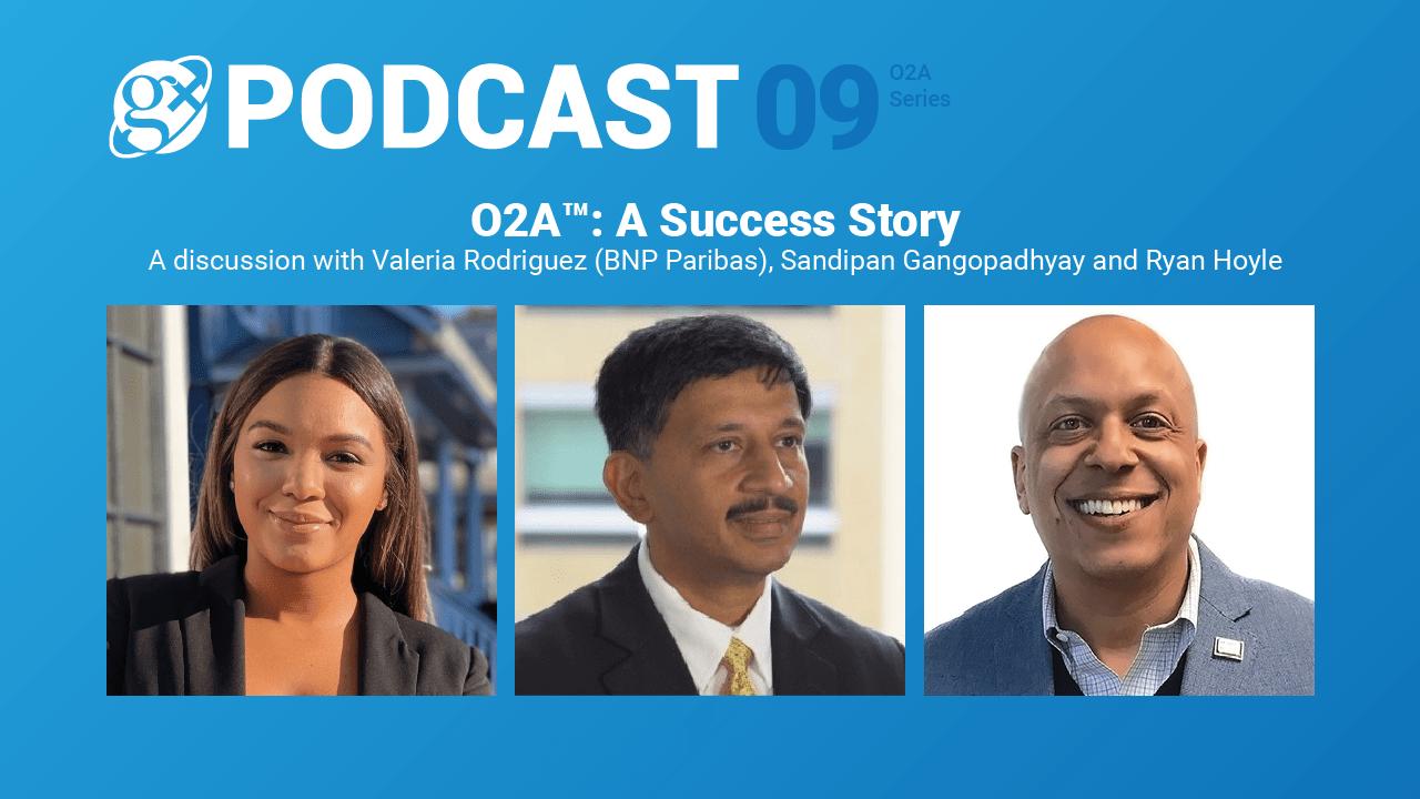 Gx Podcast 09: O2A™: A Success Story