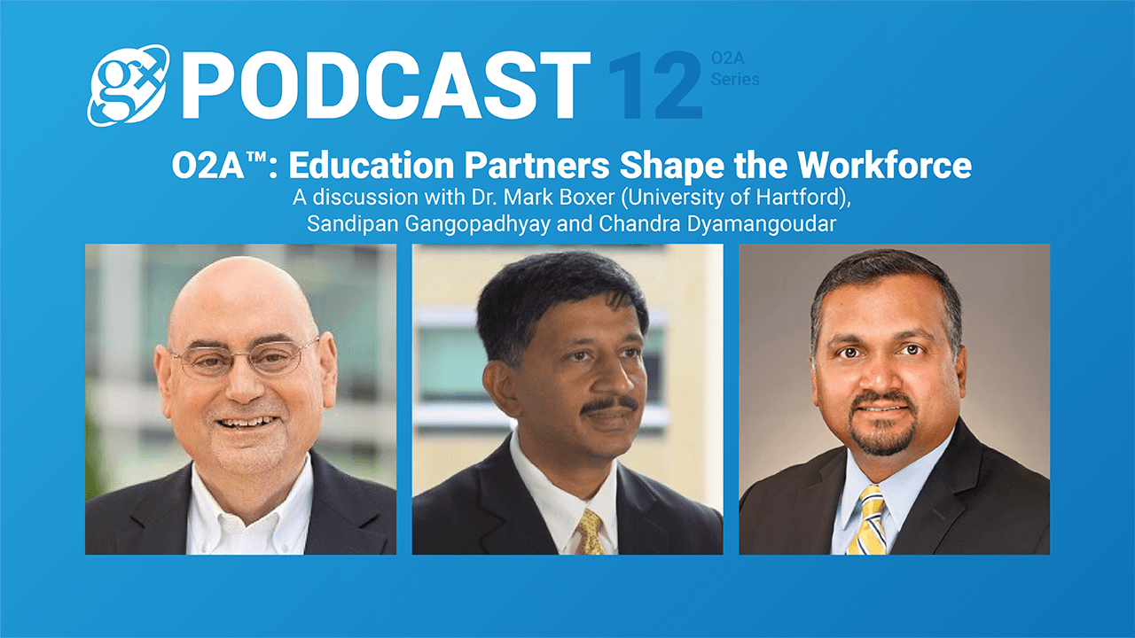 Gx Podcast 12: O2A™: Education Partners Shape the Workforce
