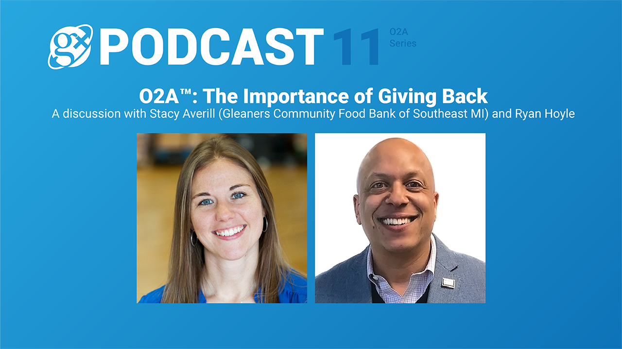 Gx Podcast 11: O2A™: The Importance of Giving Back