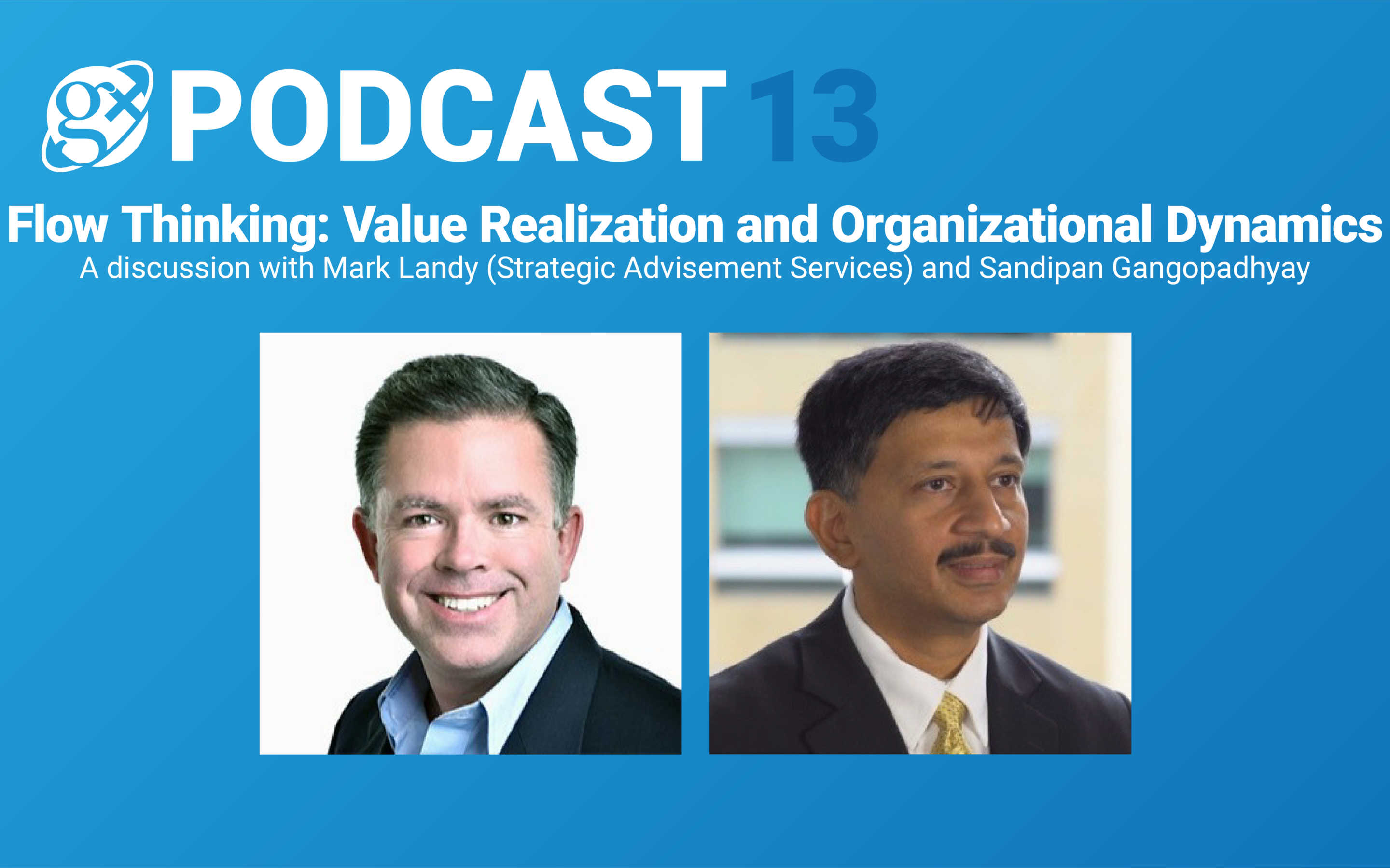 Gx Podcast 13: Flow Thinking: Value Realization and Organizational Dynamics