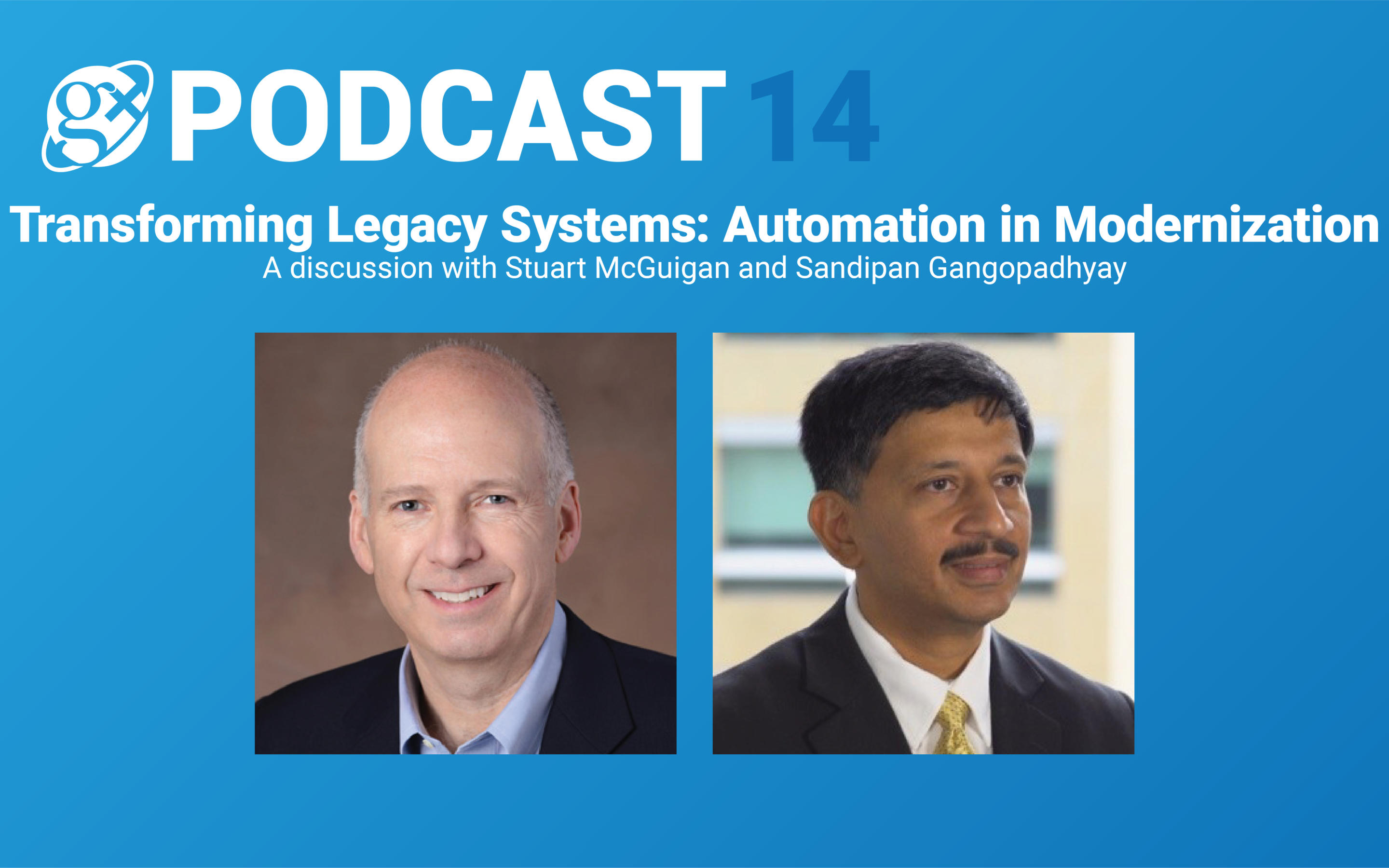 Gx Podcast 14: Transforming Legacy Systems: Automation in Modernization